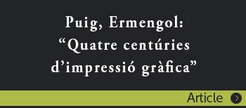 """Puig, Ermengol: """"Quatre centúries d'impressió gràfica"""""""