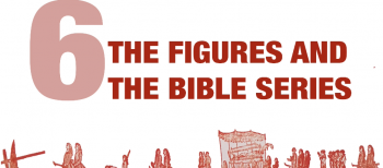 6. Figures ans Series of the Bible