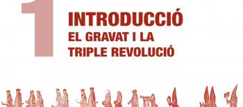 1. INTRODUCCIÓ. El gravat i la triple revolució