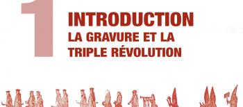 1. Introduction. La Gravure et la Triple Révolution