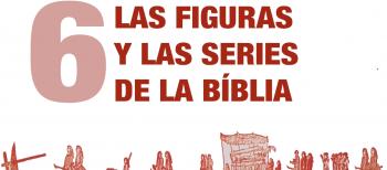 6. Las Figuras y las Series de la Biblia