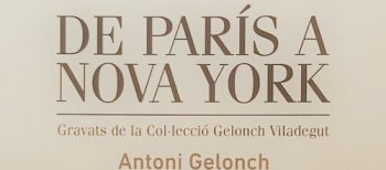 De Paris à New York. Gravures de la Collection Gelonch Viladegut