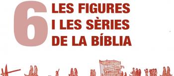 6. Les figures i les sèries de la Bíblia